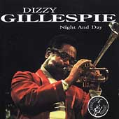 Dizzy Gillespie: Night and Day [Collector's Edition]