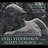 Music for Cello & Piano by Shostakovch, Desyatnikov, Shchedrin, Schnittke / Oleg Vedernikov, cello; Alexey Goribol, piano