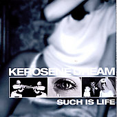 Kerosene Dream: Such Is Life