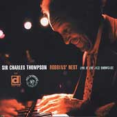 Sir Charles Thompson: Robbins' Nest: Live at the Jazz Showcase
