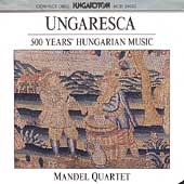 Ungaresca - 500 Years of Hungarian Music