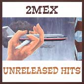 2Mex: Unreleased Hits *