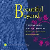 Various Artists: Beautiful Beyond: Christian Songs in Native Languages