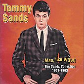 Tommy Sands (Pop): Man, Like Wow! The Sands Collection 1957-1963