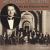 Art Hickman & His Orchestra/Art Hickman: The San Francisco Sound