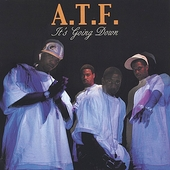 A.T.F.: It's Going Down