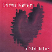 Karen Foster: Let's Fall in Love *