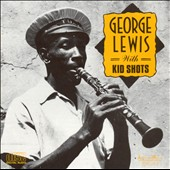 George Lewis (Clarinet): With Kid Shots