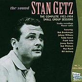 Stan Getz (Sax): The Complete 1952-1954 Small Group Sessions, Vol. 3: 1953-1954