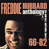 Freddie Hubbard: Anthology: The Soul-Jazz Fusion Years 66-82