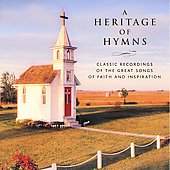 Various Artists: A Heritage of Hymns: Classical Recordings of the Great Songs of Faith and Inspiration