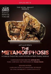 Arthur Pita: The Metamorphosis, A dance-theatre adaptation after Franz Kafka. Music by Frank Moon / The Royal Ballet [DVD]