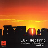 Lux Aeterna / David Hill, Winchester Cathedral Choir