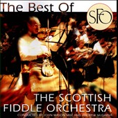 The Scottish Fiddle Orchestra: The Best of Scottish Fiddle Orchestra