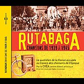 Vocal Choir: Rutabaga: French Popular Songs 1939-1945