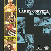 Larry Coryell: Impressions: The New York Sessions