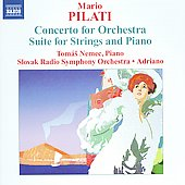 Pilati: Concerto for Orchestra, Suite for Strings and Piano, By the Cradle, etc / Adriano, Slovak Radio SO