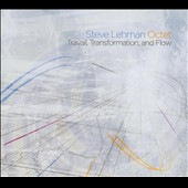 Steve Lehman: Travail, Transformation and Flow [Slimline] *