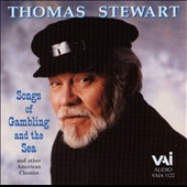 Thomas Stewart (Bass-Baritone): Songs of Gambling and the Sea