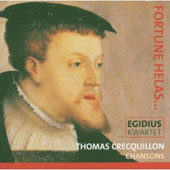 Fortune Helas ...: Thomas Crecquillon Chansons
