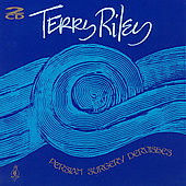 Terry Riley (Composer): Terry Riley: Persian Surgery Dervishes