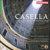 Alfredo Casella: Symphony No. 2; Scarlattiana