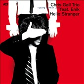 Enik/Chris Gall Trio: Hello Stranger