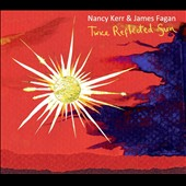 James Fagan/Nancy Kerr: Twice Reflected Sun