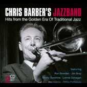 Chris Barber (1~Trombone)/Chris Barber (Executive Producer): Chris Barber's Jazzband: Hits from the Golden Era of Traditional Jazz [Digipak]