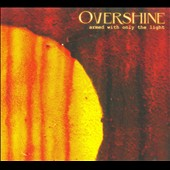 Overshine: Armed with Only the Light [Digipak]