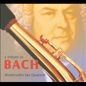 A Tribute to Bach / Modersohn Sax Qrt.