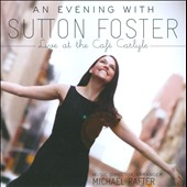 Sutton Foster: An Evening with Sutton Foster, Live at the Café Carlyle *