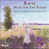 Ravel: Music for Two Pianos / Coombs & Scott