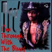 Tre'/Tré: I'm Through With the Blues *