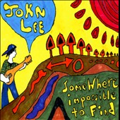 John Lee: Somewhere Impossible To Find *
