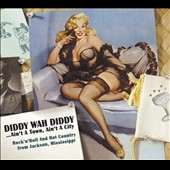 Various Artists: Diddy Wah Diddy ...Ain't a Town, Ain't a City [Digipak]