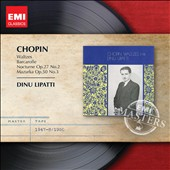 Chopin: Waltzes; Barcarolle; Nocturne Op. 27 No. 2; Mazurka Op. 50 No. 3 / Dinu Lipatti, piano