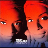 Tamika: Good Days *