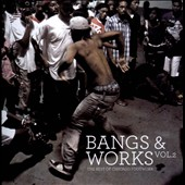 Various Artists: Bangs & Works, Vol. 2: The Best of Chicago Footwork