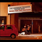 Music for Two Guitars: Rossini, Brahms and Albeniz / Akerman-Teixeira Guitar Duo