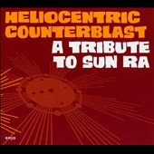 Heliocentric Counterblast: A Tribute to Sun Ra [Digipak]