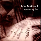 Toni Makhoul: Letter To My Love