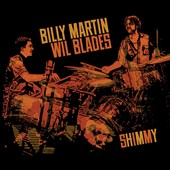 Billy Martin/Wil Blades: Shimmy *