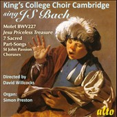 King's College Choir Cambridge Sings J.S. Bach - Motet BWV 227; 7 Sacred Part Songs; Choruses from St. John Passion