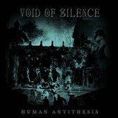 Void of Silence: Human Antithesis [Digipak] *