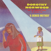 Dorothy Norwood: A Denied Mother