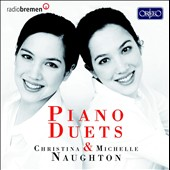Piano Duets - Music for 2  Pianos by Mozart, Mendelssohn, Brahms, Schubert, de Falla, Ravel Lutoslawski / Christina & Michelle Naughton