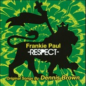 Frankie Paul: Respect: Original Songs by Dennis Brown
