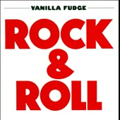 Vanilla Fudge: Rock & Roll [Bonus Tracks] [Remastered]