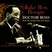 Doctor Ross/Doctor Ross & His Jump and Jive Boys: Juke Box Boogie: The Sun Years, Plus [Digipak] *